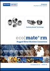 EcoMate® Rugged Metal Shielded Connectors Catalog
